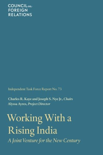 Working With a Rising India: A Joint Venture for the New Century (Task Force Reports) (Volume 73)